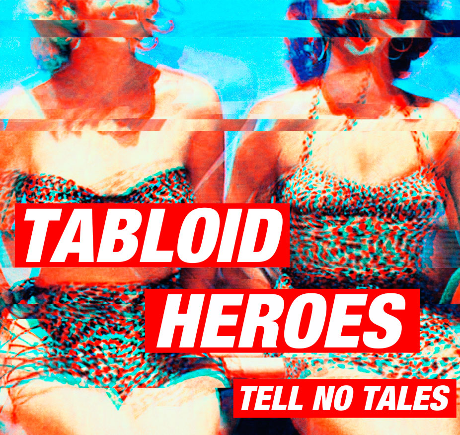 tabloid heroes tell no tales. image