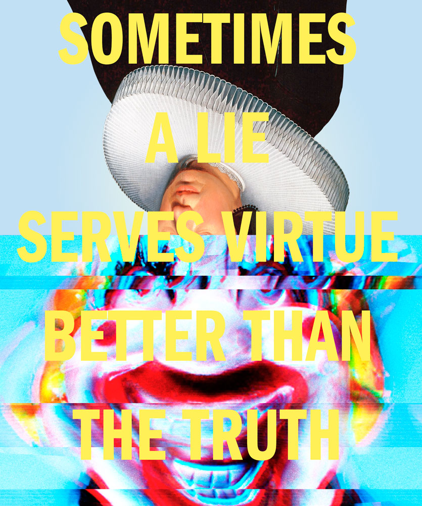 Sometimes a lie serves virtue better than the truth, image