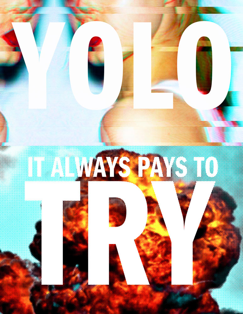 YOLO it always pays to try, image